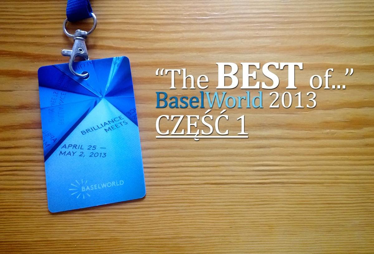 """The Best of…"" BaselWorld 2013 – część 1"