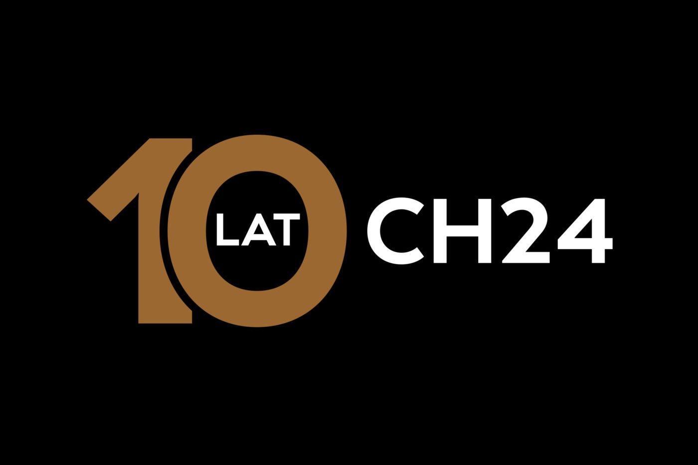 CH24.PL ma już 10 lat!